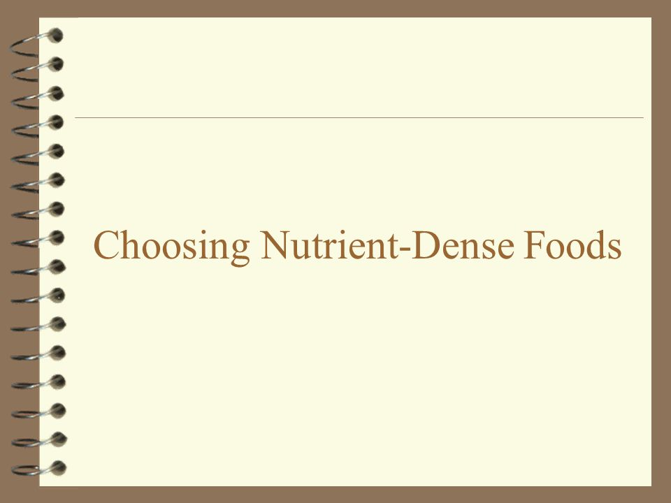 Choosing Nutrient-Dense Foods