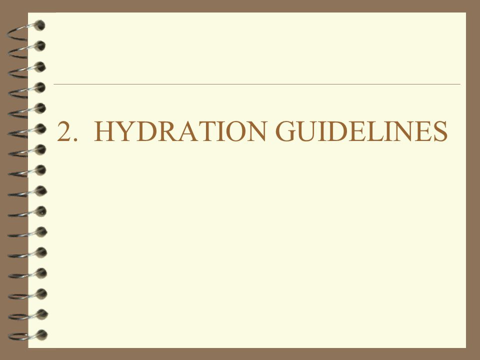 3/31/2017 2. HYDRATION GUIDELINES