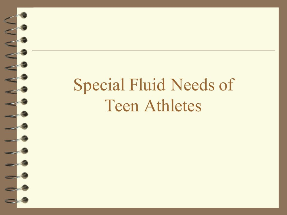 Special Fluid Needs of Teen Athletes
