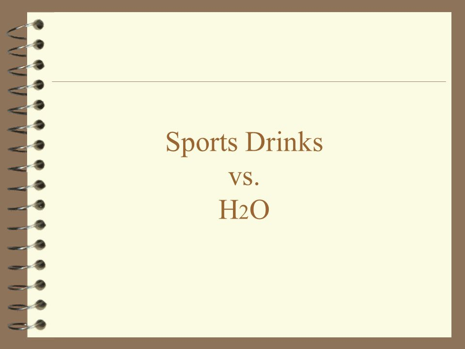 3/31/2017 Sports Drinks vs. H2O