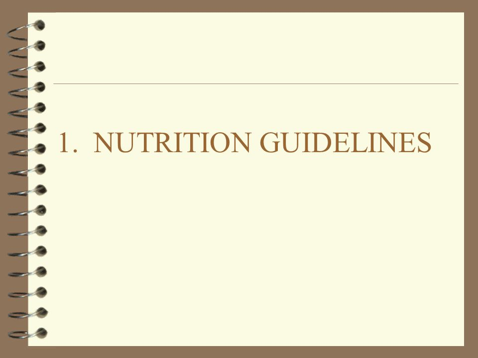 3/31/2017 1. NUTRITION GUIDELINES