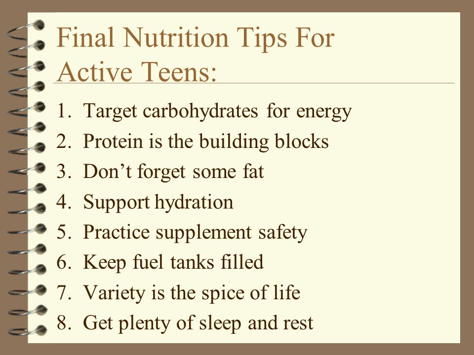 Final Nutrition Tips For Active Teens: