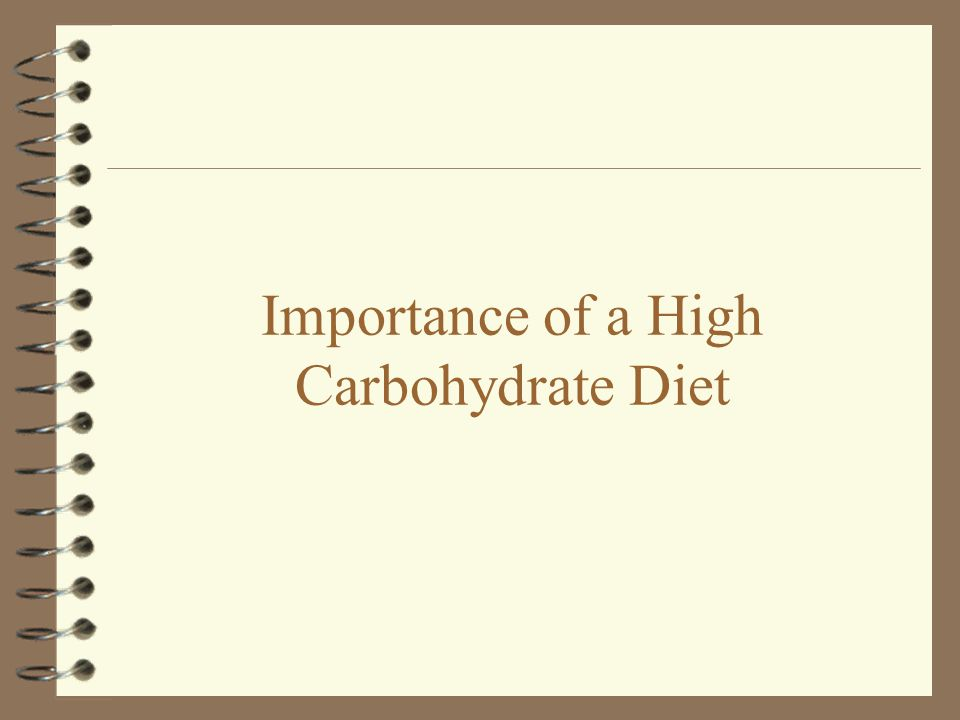 Importance of a High Carbohydrate Diet