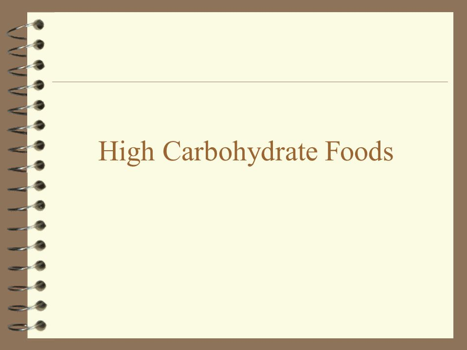 High Carbohydrate Foods