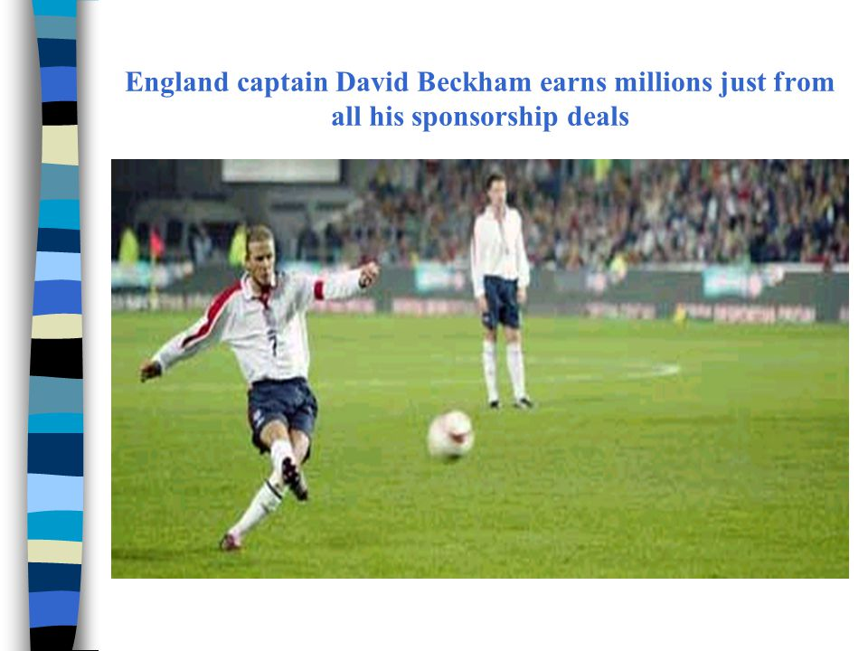 England captain David Beckham earns millions just from all his sponsorship deals