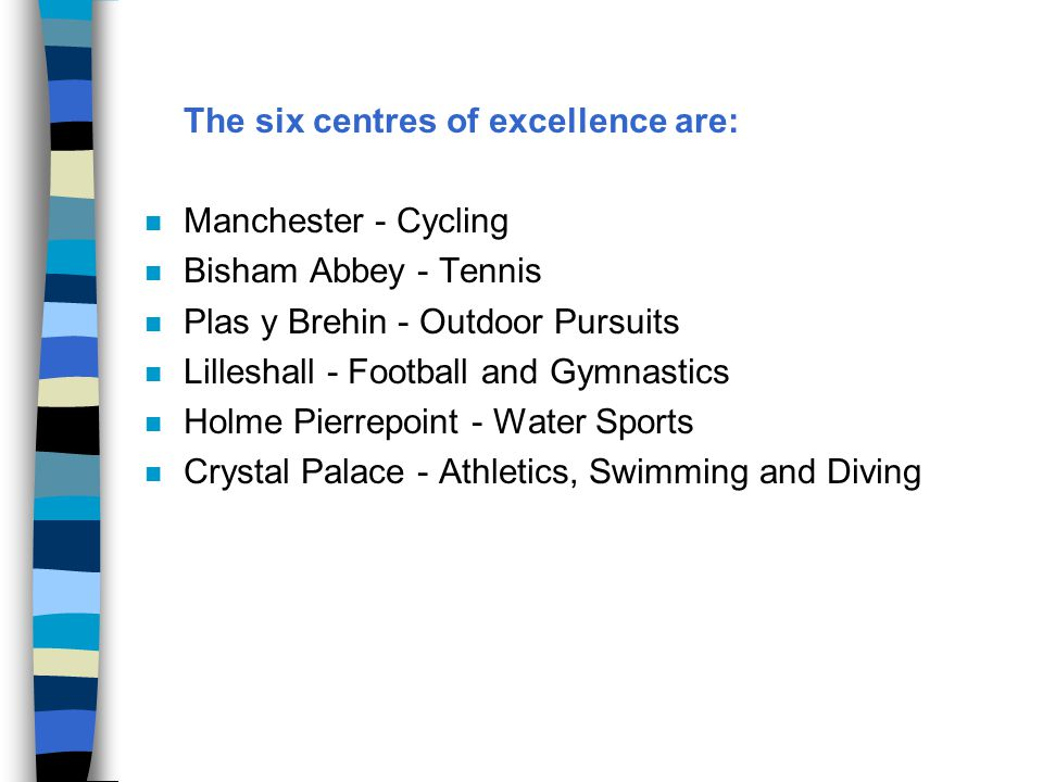 The six centres of excellence are: