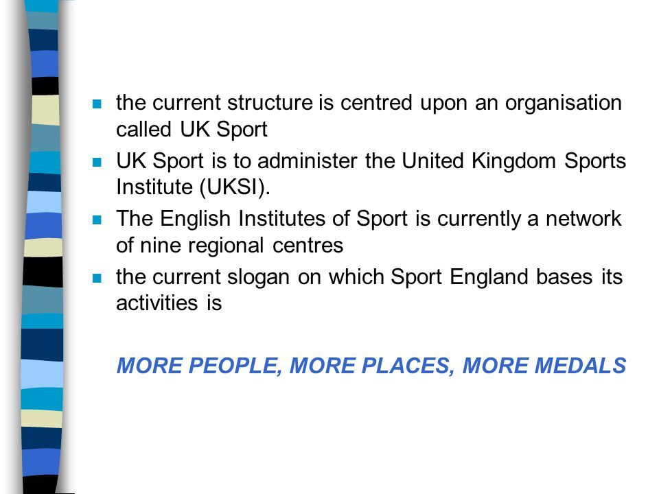 the current structure is centred upon an organisation called UK Sport