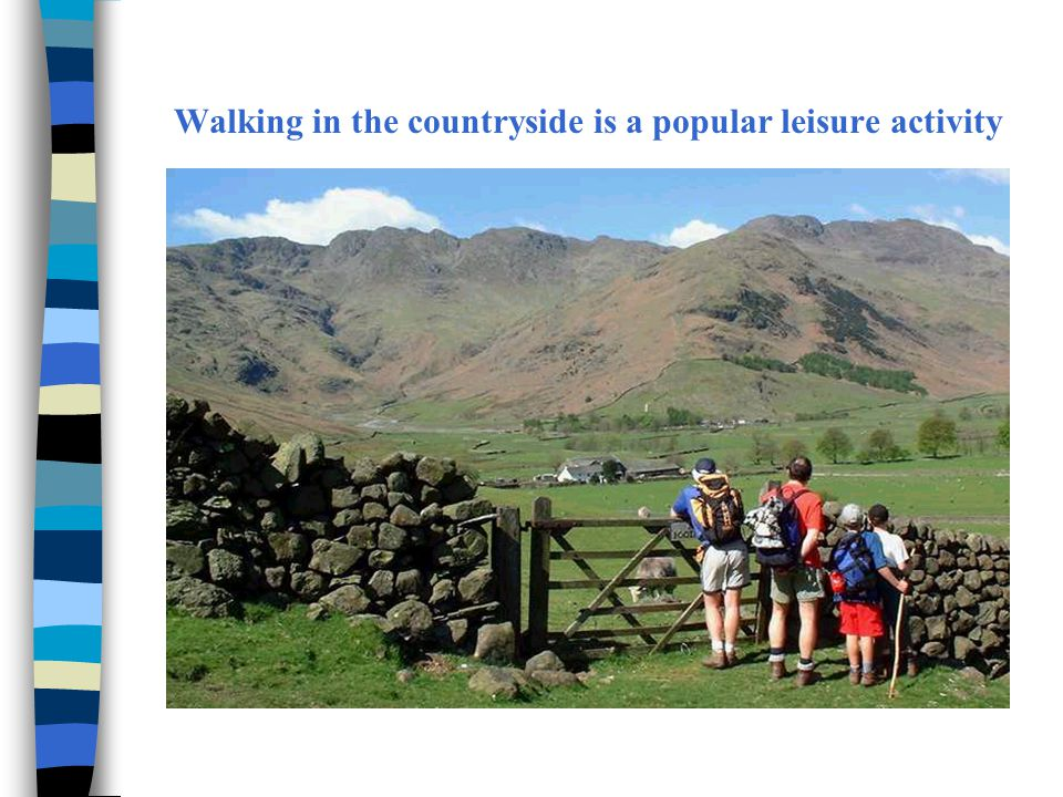Walking in the countryside is a popular leisure activity