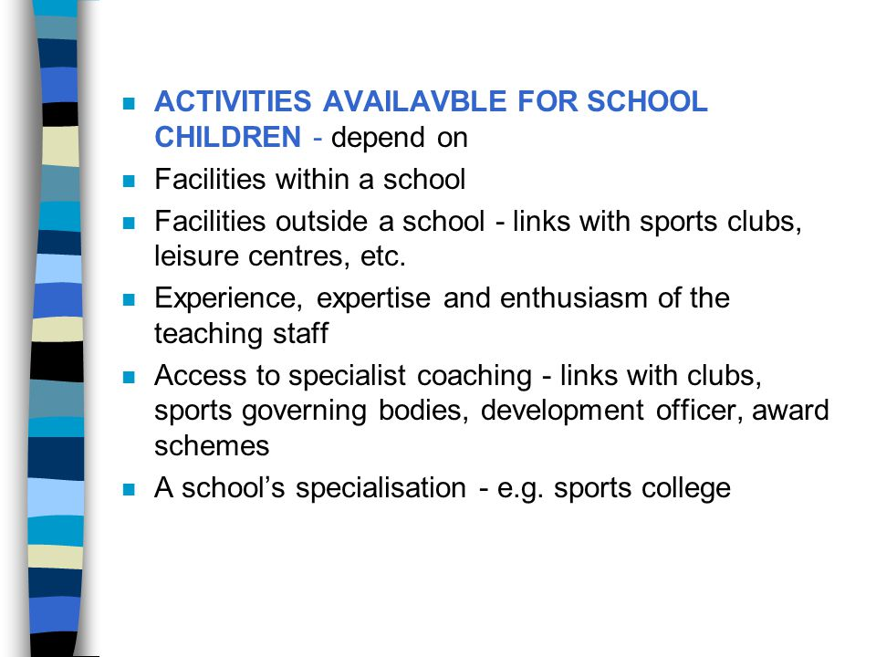 ACTIVITIES AVAILAVBLE FOR SCHOOL CHILDREN - depend on