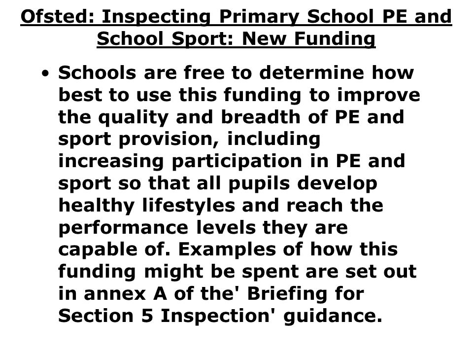 Ofsted: Inspecting Primary School PE and School Sport: New Funding