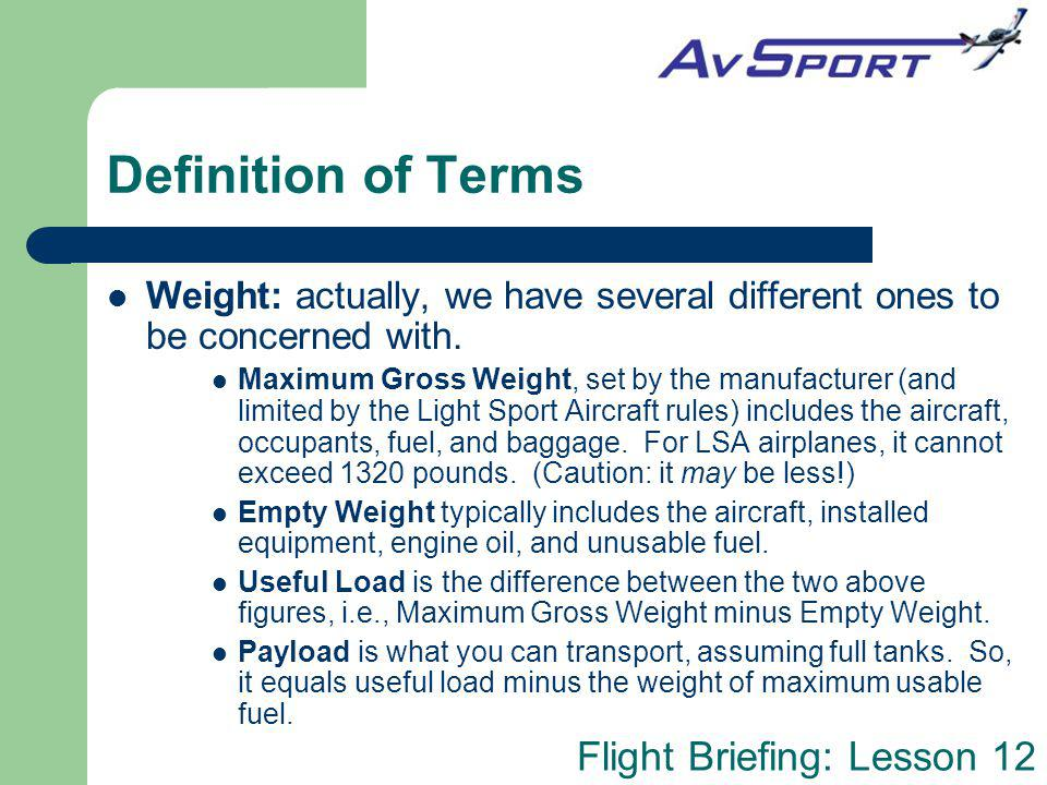 Definition of Terms Weight: actually, we have several different ones to be concerned with.