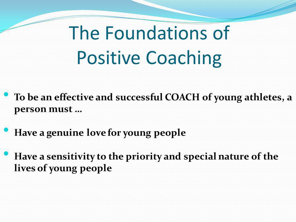 The Foundations of Positive Coaching
