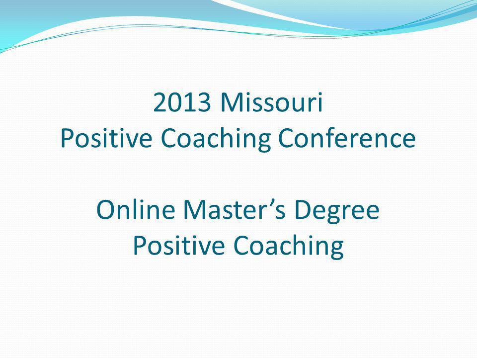 2013 Missouri Positive Coaching Conference Online Master's Degree Positive Coaching