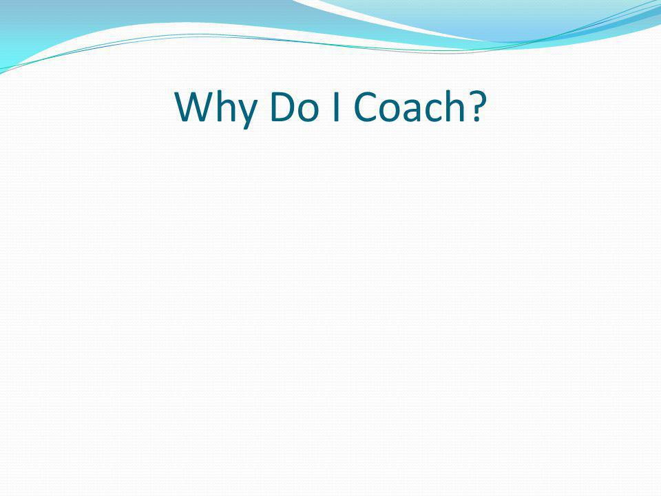 Why Do I Coach