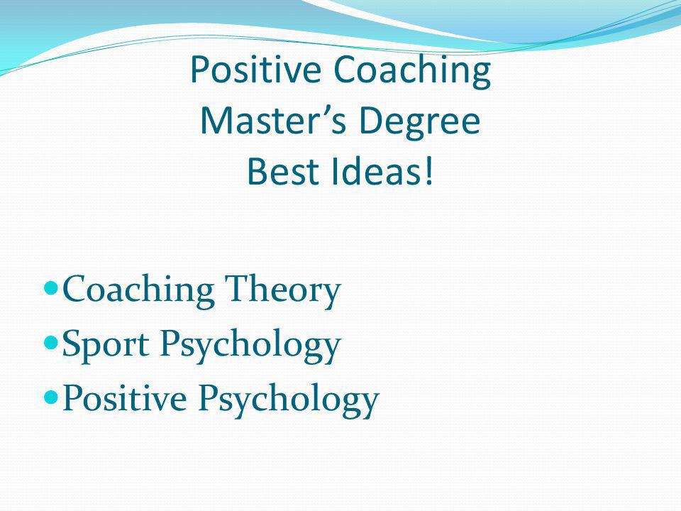 Positive Coaching Master's Degree Best Ideas!