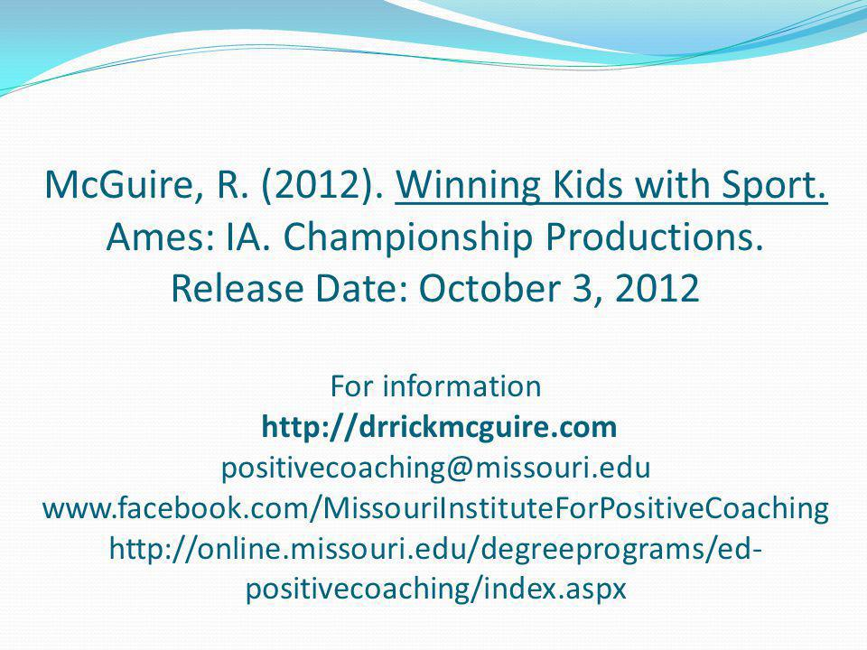 McGuire, R. (2012). Winning Kids with Sport. Ames: IA