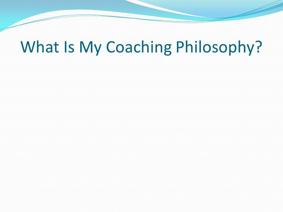What Is My Coaching Philosophy
