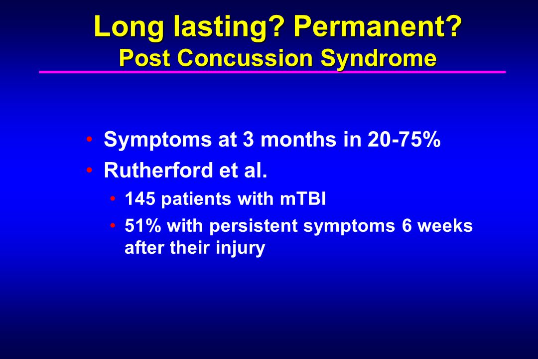 Long lasting Permanent Post Concussion Syndrome