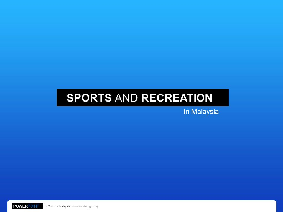 SPORTS AND RECREATION In Malaysia POWERPOINT