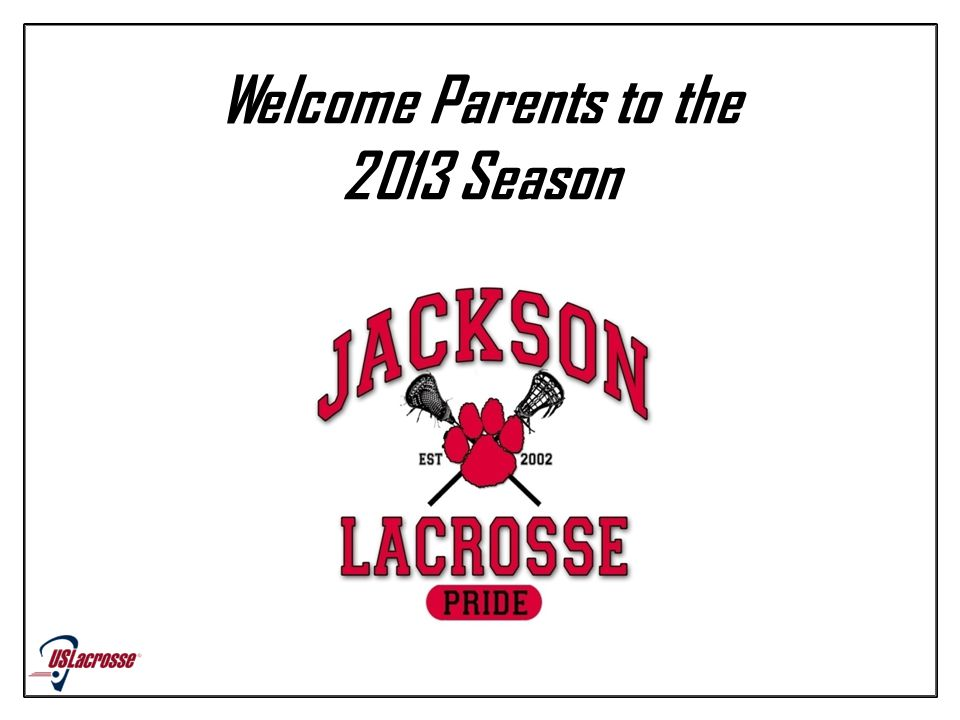 Welcome Parents to the 2013 Season