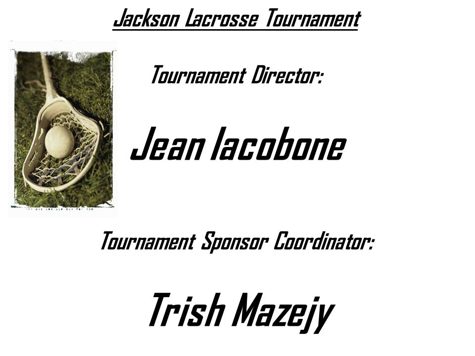 Jackson Lacrosse Tournament Tournament Sponsor Coordinator: