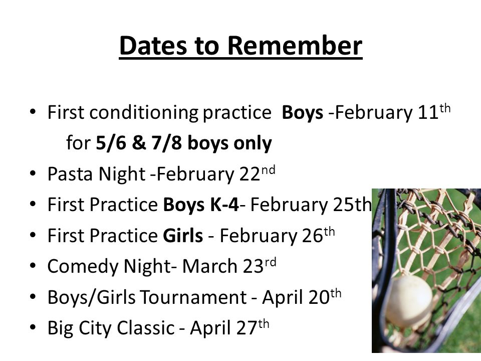 Dates to Remember First conditioning practice Boys -February 11th