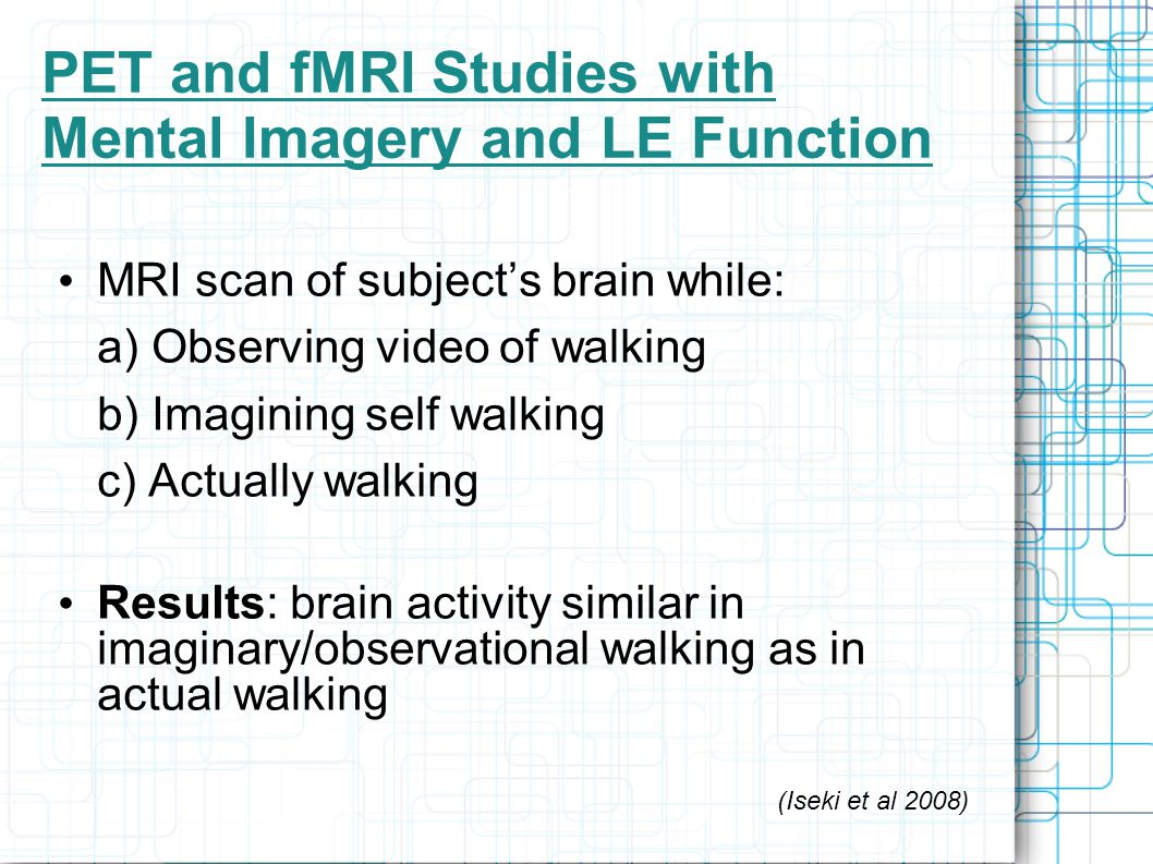 PET and fMRI Studies with Mental Imagery and LE Function