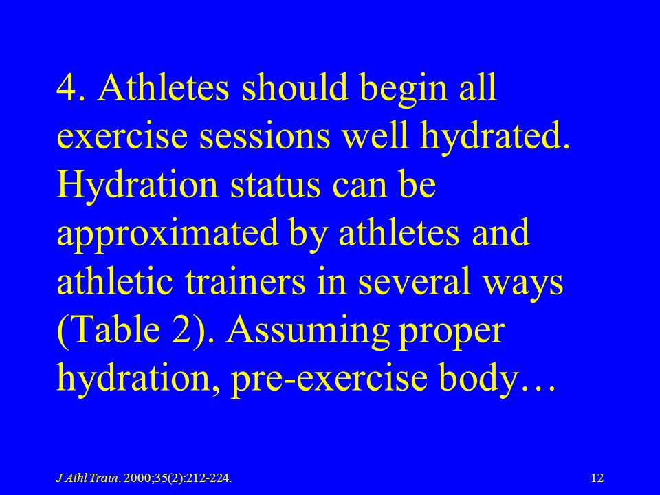 4. Athletes should begin all exercise sessions well hydrated