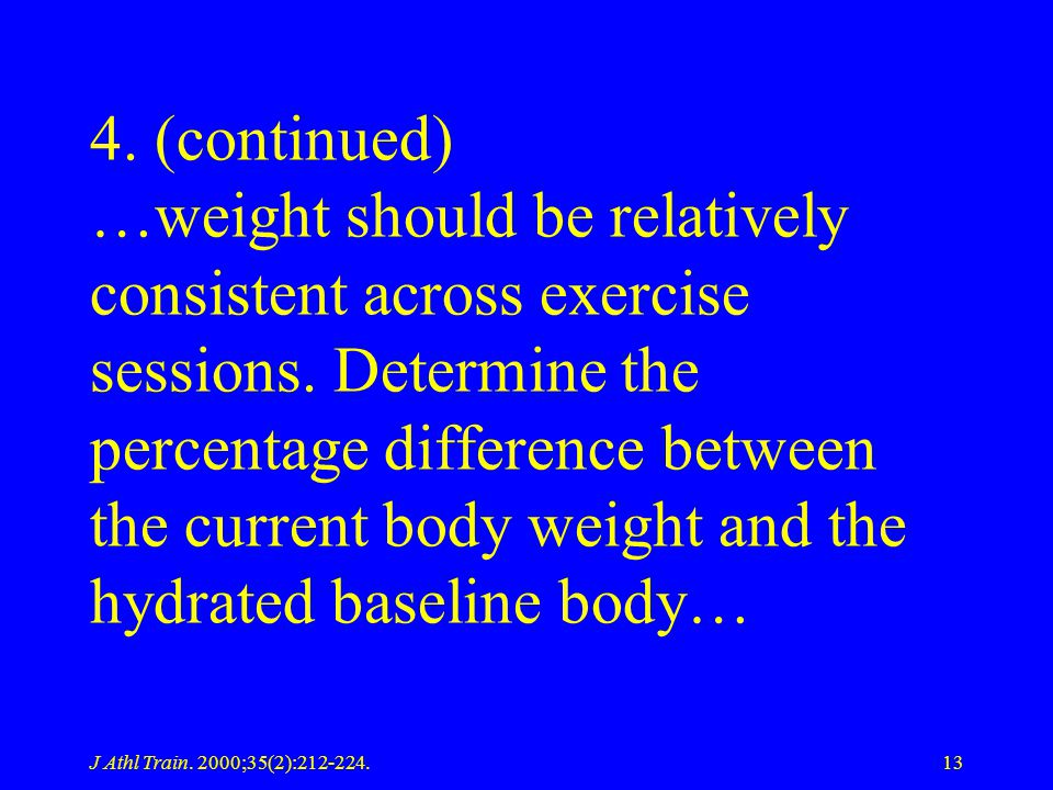 4. (continued) …weight should be relatively consistent across exercise sessions. Determine the percentage difference between the current body weight and the hydrated baseline body…