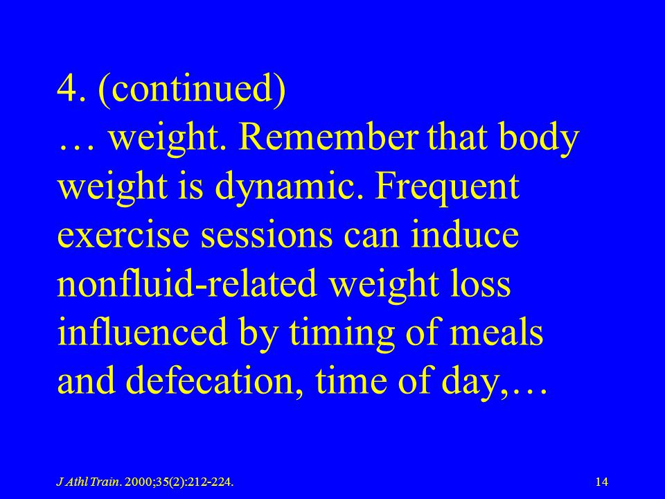 4. (continued) … weight. Remember that body weight is dynamic