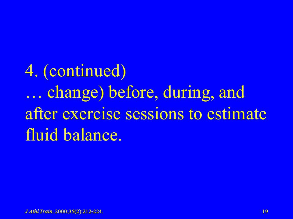 4. (continued) … change) before, during, and after exercise sessions to estimate fluid balance.