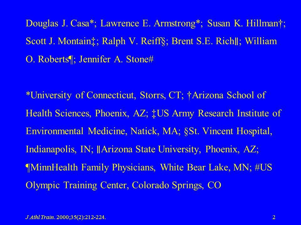 Douglas J. Casa. ; Lawrence E. Armstrong. ; Susan K. Hillman†; Scott J