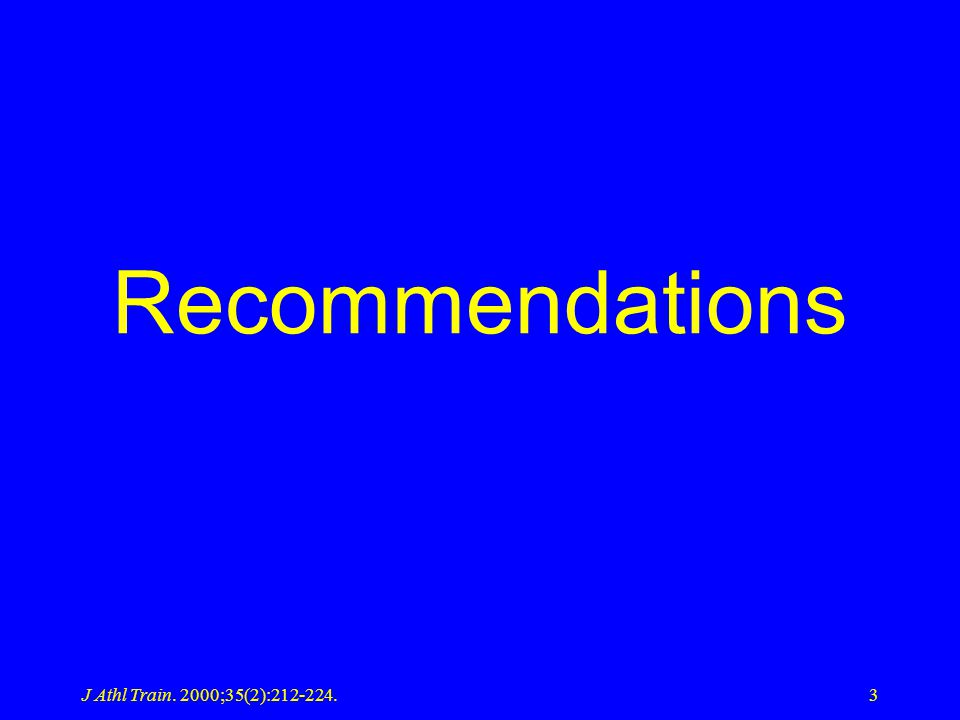 Recommendations J Athl Train. 2000;35(2):212-224.