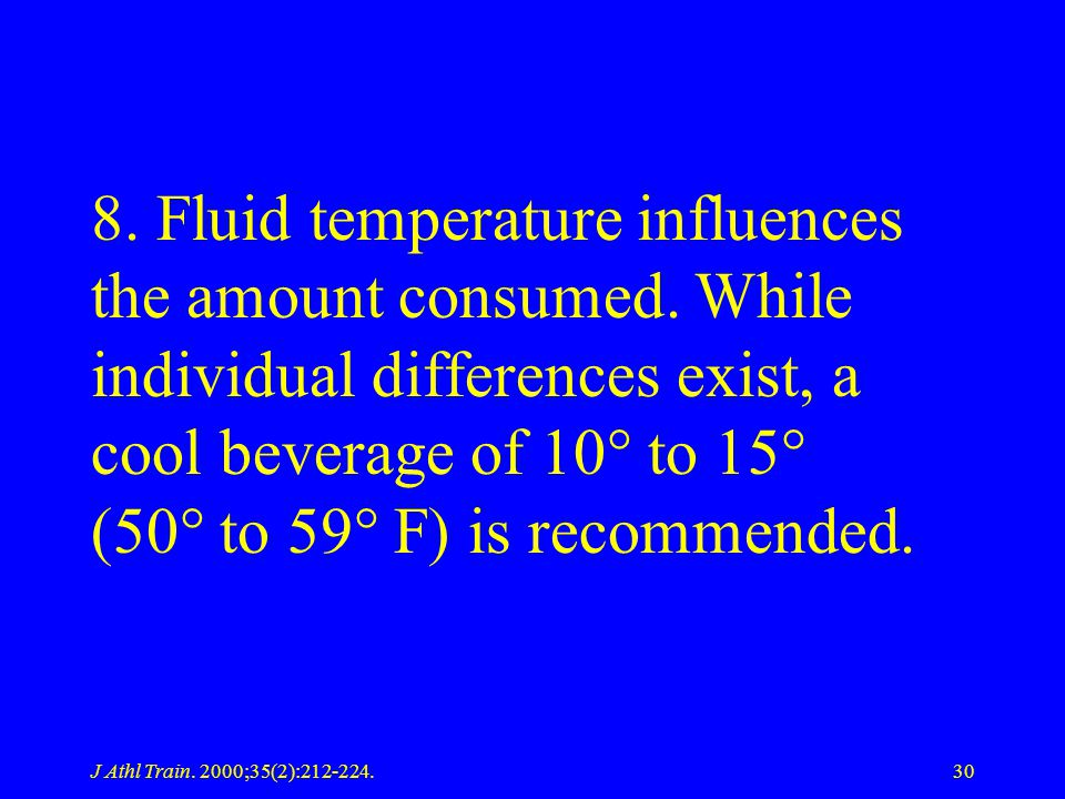 8. Fluid temperature influences the amount consumed
