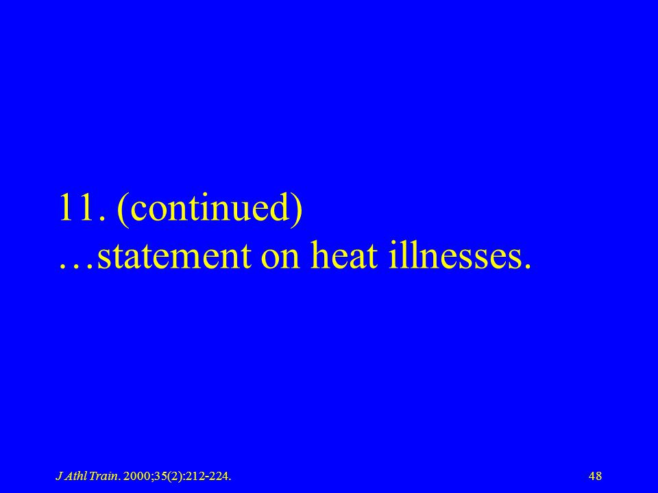 11. (continued) …statement on heat illnesses.