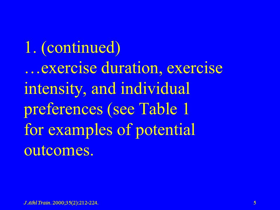 1. (continued) …exercise duration, exercise intensity, and individual preferences (see Table 1 for examples of potential outcomes.