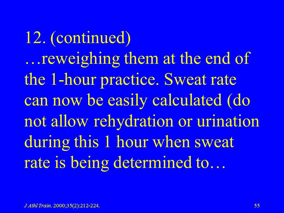 12. (continued) …reweighing them at the end of the 1-hour practice