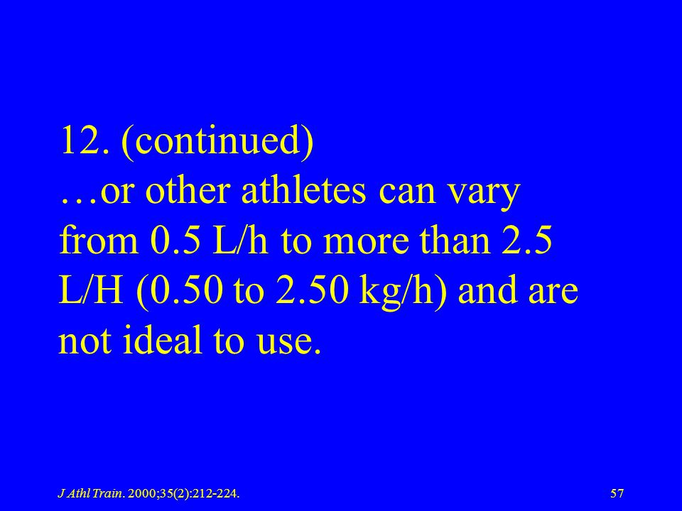 12. (continued) …or other athletes can vary from 0