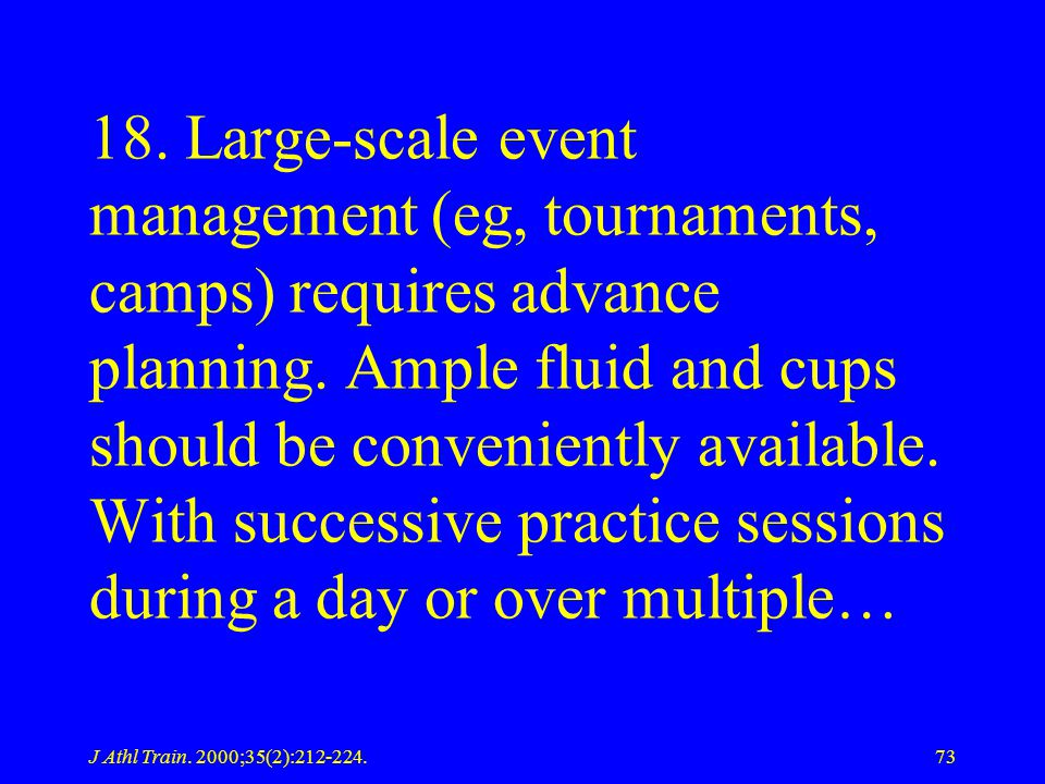 18. Large-scale event management (eg, tournaments, camps) requires advance planning. Ample fluid and cups should be conveniently available. With successive practice sessions during a day or over multiple…