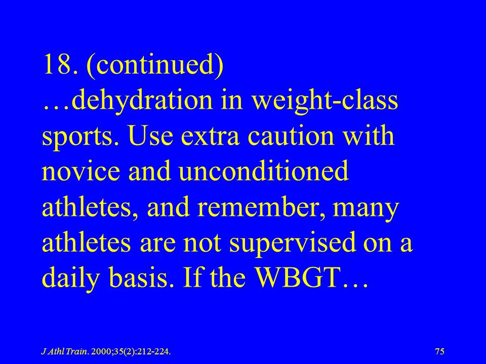 18. (continued) …dehydration in weight-class sports