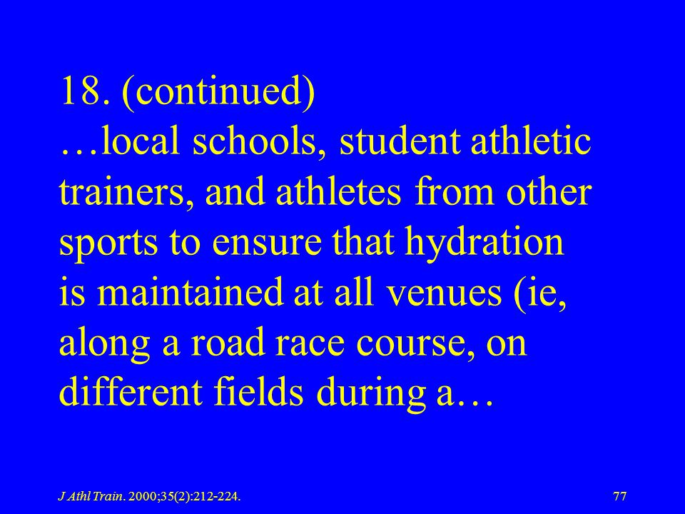 18. (continued) …local schools, student athletic trainers, and athletes from other sports to ensure that hydration is maintained at all venues (ie, along a road race course, on different fields during a…