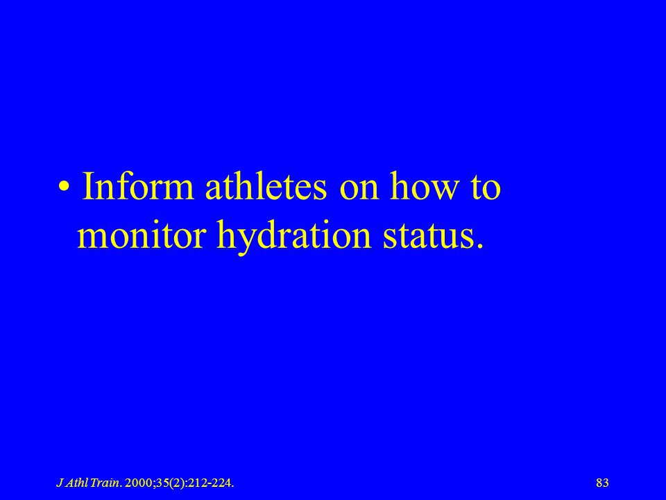 Inform athletes on how to monitor hydration status.