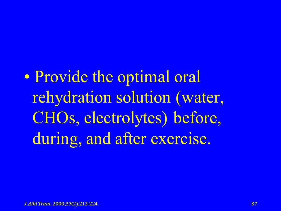 Provide the optimal oral rehydration solution (water, CHOs, electrolytes) before, during, and after exercise.