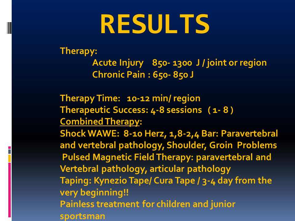 RESULTS Therapy: Acute Injury 850- 1300 J / joint or region