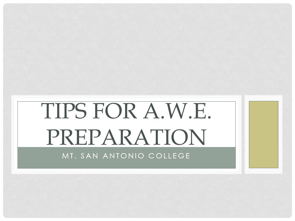 Tips for A.W.E. Preparation
