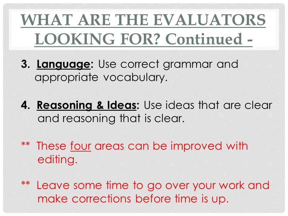 WHAT ARE THE EVALUATORS LOOKING FOR Continued -