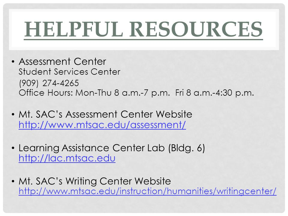 Helpful Resources Assessment Center Student Services Center