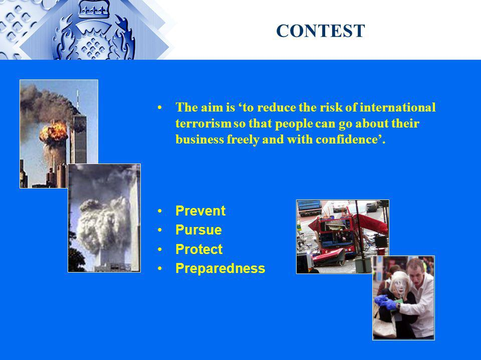 CONTEST The aim is 'to reduce the risk of international terrorism so that people can go about their business freely and with confidence'.