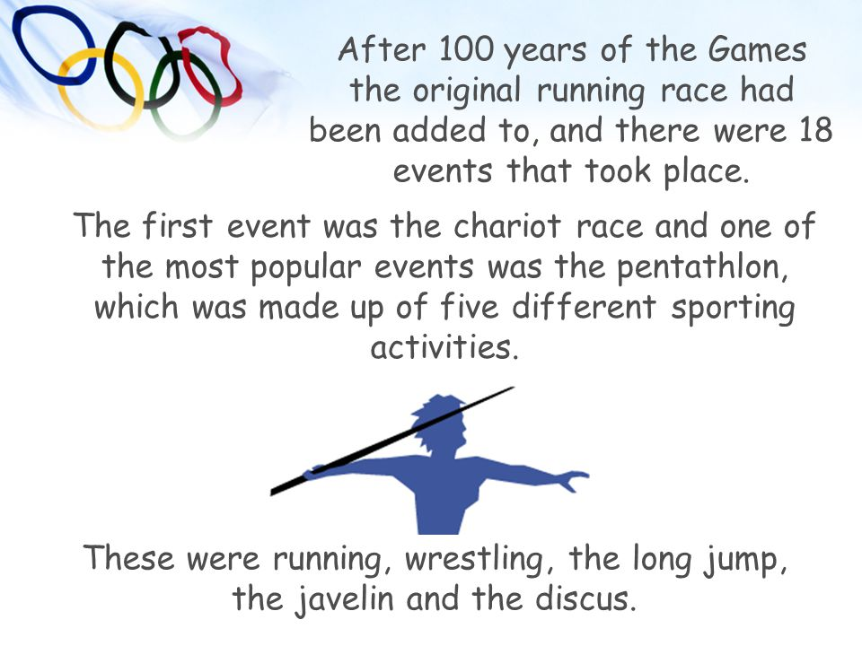 After 100 years of the Games the original running race had been added to, and there were 18 events that took place.