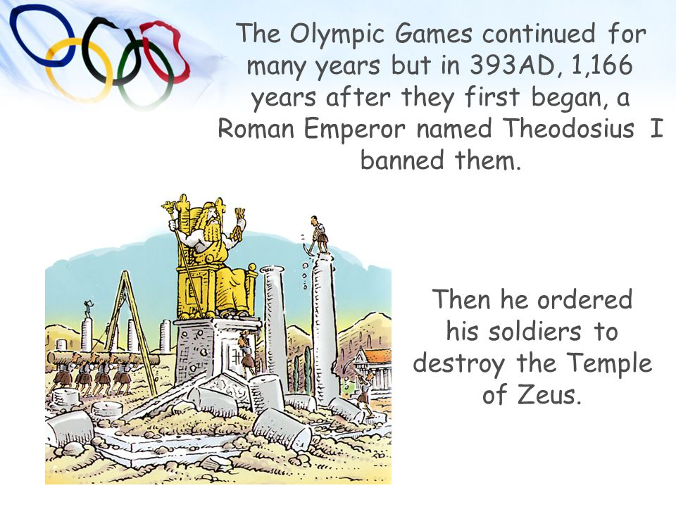 Then he ordered his soldiers to destroy the Temple of Zeus.